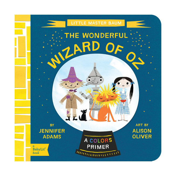 BabyLit Books : Colors Primer : The Wonderful Wizard of Oz (Board Book)