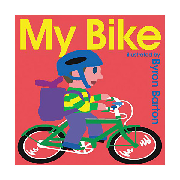 Byron Barton : My Bike (Board book)