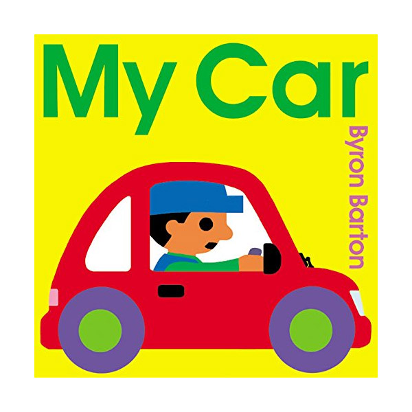 Byron Barton : My Car (Board Book)