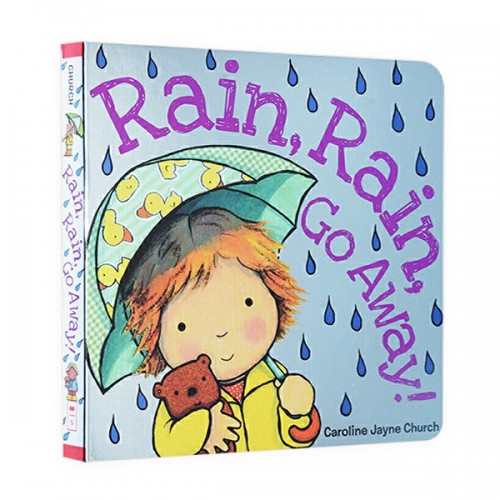 Rain, Rain, Go Away (Board Book)