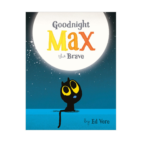 Ed Vere : Goodnight, Max the Brave (Board book, 영국판)