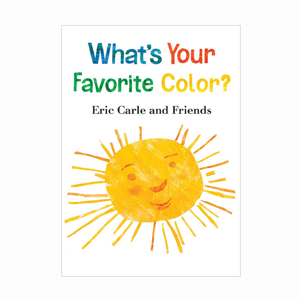 Eric Carle : What's Your Favorite Color? (Board book)