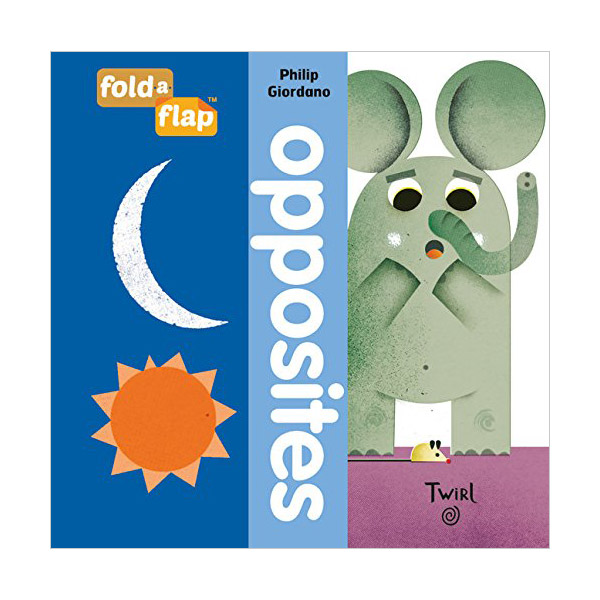 Fold a Flap : Opposites (Board book)
