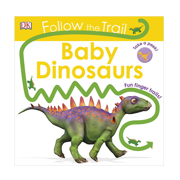 Follow The Trail Baby Dinosaurs : Take a Peek! Fun Finger Trails! (Board Book, 영국판)