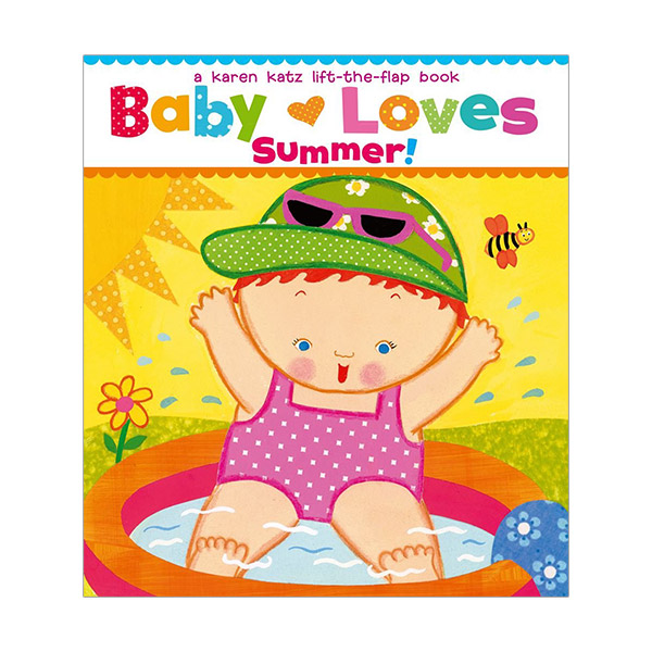 Karen Katz : Baby Loves Summer! : A Lift-the-Flap Book (Board Book)