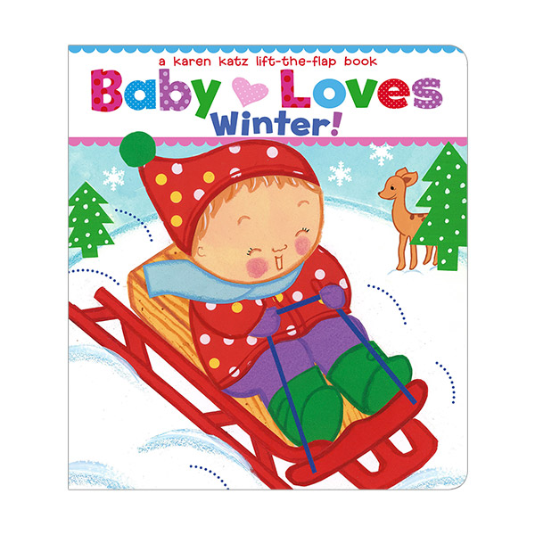 Karen Katz : Baby Loves Winter! : A Lift-the-Flap Book (Board Book)