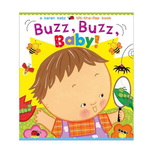 Karen Katz : Buzz, Buzz, Baby!: A Karen Katz Lift-the - Flap Book (Board Book)