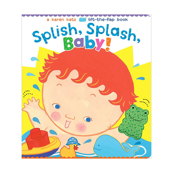 Karen Katz : Splish, Splash, Baby! : A Lift-the-Flap Book (Board Book)