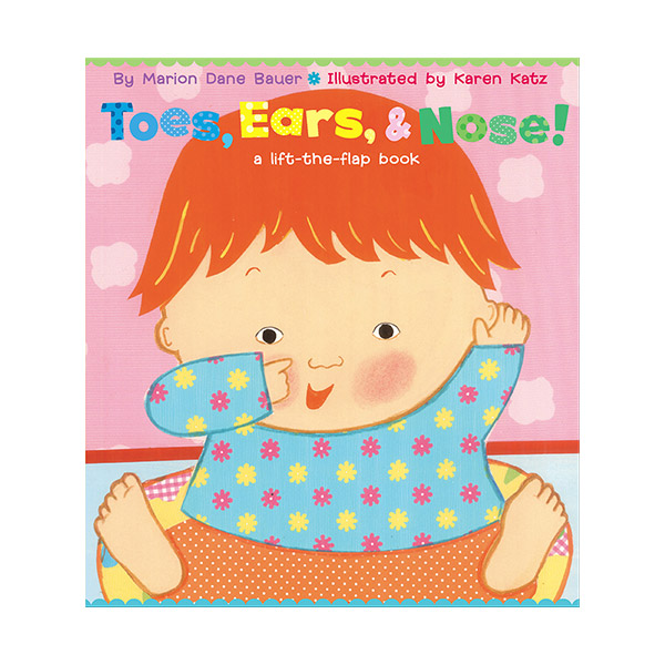 Karen Katz : Toes, Ears, & Nose! : A Lift-the-Flap Book (Board Book)