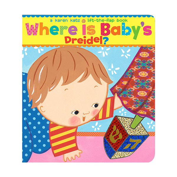 Karen Katz : Where Is Baby's Dreidel? : A Lift-the-Flap Book (Board Book)
