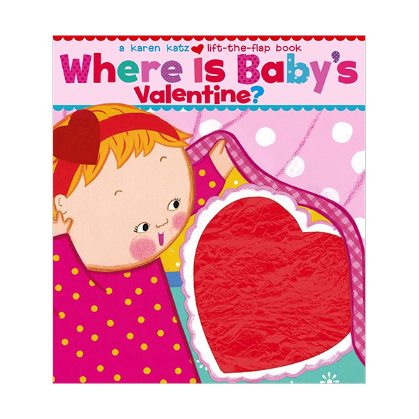 [★LOVE★] Karen Katz : Where Is Baby's Valentine? : A Lift-the-Flap Book (Board Books)