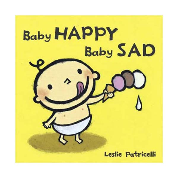 Leslie Patricelli : Baby Happy Baby Sad (Board Book)