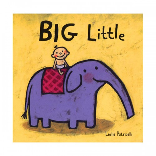 Leslie Patricelli : Big Little (Board Book)