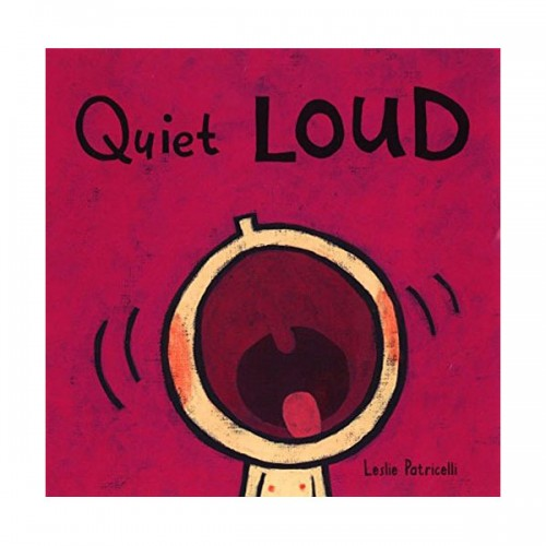 Leslie Patricelli : Quiet Loud (Board Book)