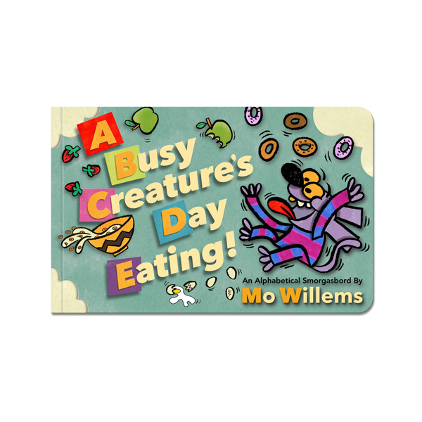 Mo Willems : A Busy Creature's Day Eating! (Board book)