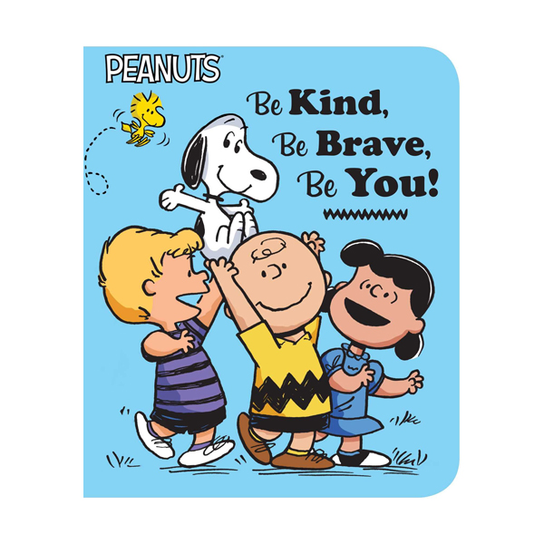 Peanuts : Be Kind, Be Brave, Be You! (Board book)