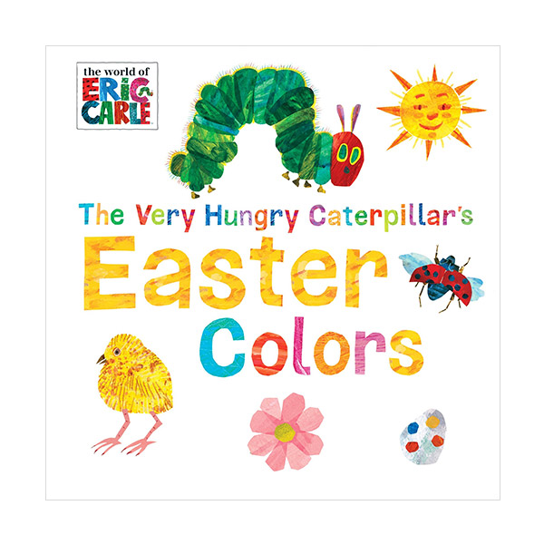 The World of Eric Carle : The Very Hungry Caterpillar's Easter Colors (Boardbook)