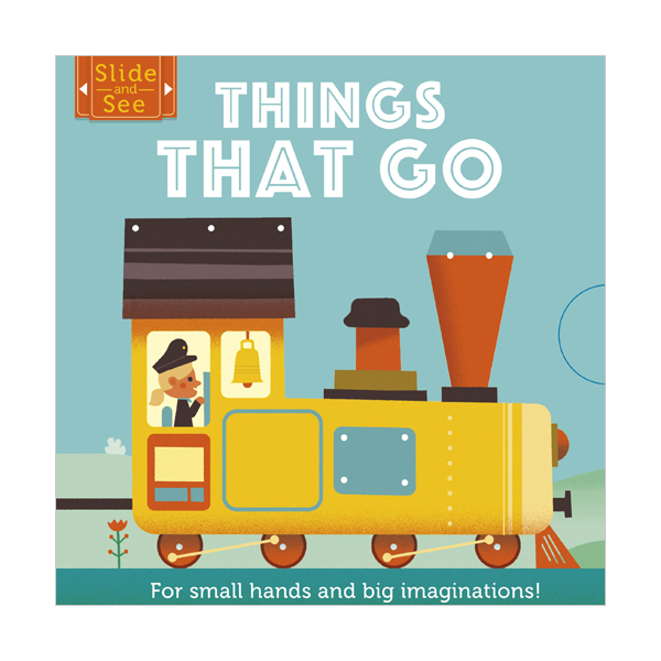Things That Go : For small hands and big imaginations (Board book, 영국판)
