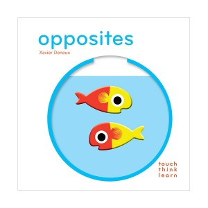 Touch Think Learn : Opposites (Board book)