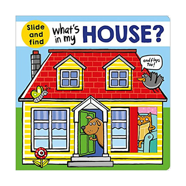 What's in My House? : A slide and find book (Board book)