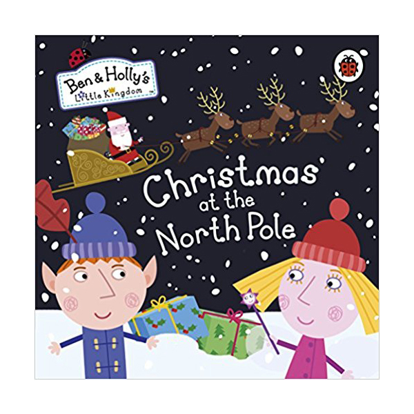 Ben and Holly's Little Kingdom: Christmas at the North Pole (Board book, 영국판)