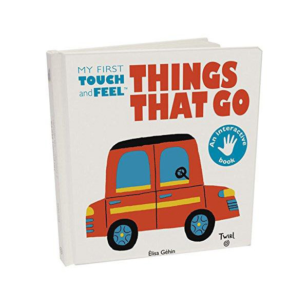 My First Touch-and-Feel : Things That Go (Board book)