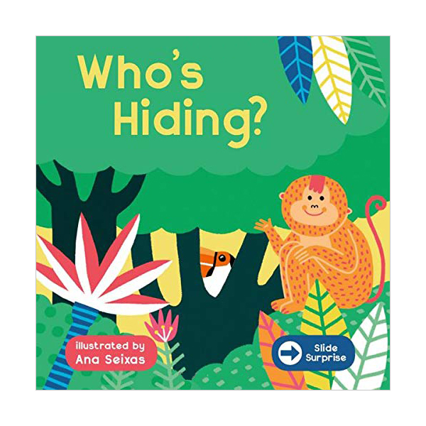 Slide Surprise : Who's Hiding? (Board book)