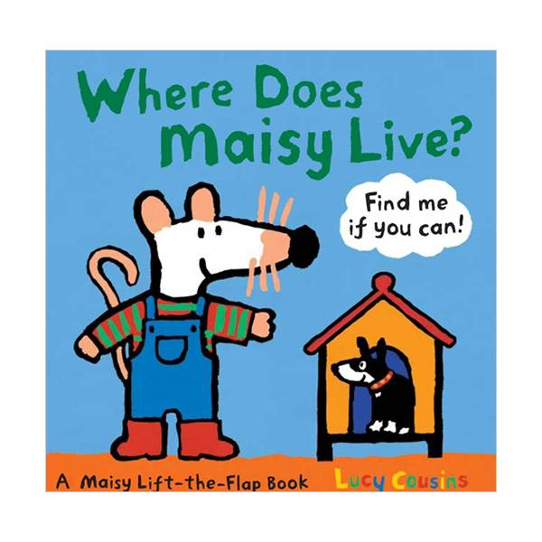 Where Does Maisy Live? : A Maisy Lift-the-Flap Book (Boardbook)