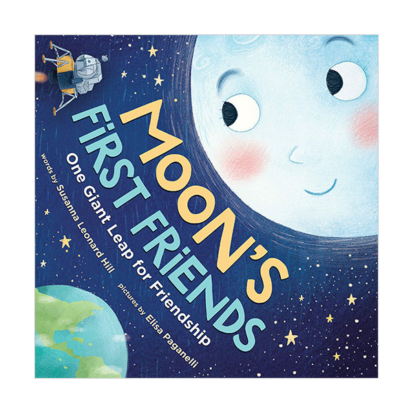 Moon's First Friends : One Giant Leap for Friendship (Hardcover)