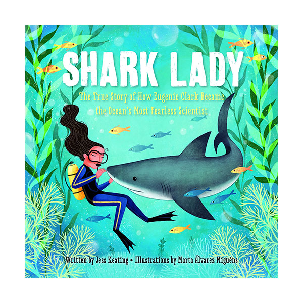 Shark Lady : The True Story of How Eugenie Clark Became the Ocean's Most Fearless Scientist (Hardcover)