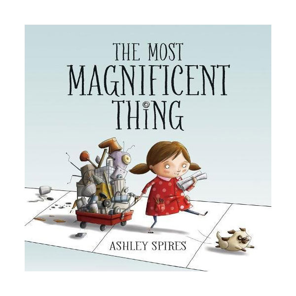 The Most Magnificent Thing (Hardcover)