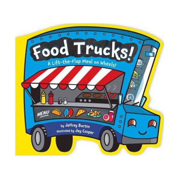 Food Trucks! : A Lift-the-Flap Meal on Wheels! (Board book)