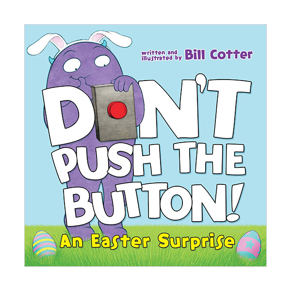Don't Push the Button! An Easter Surprise (Board book)