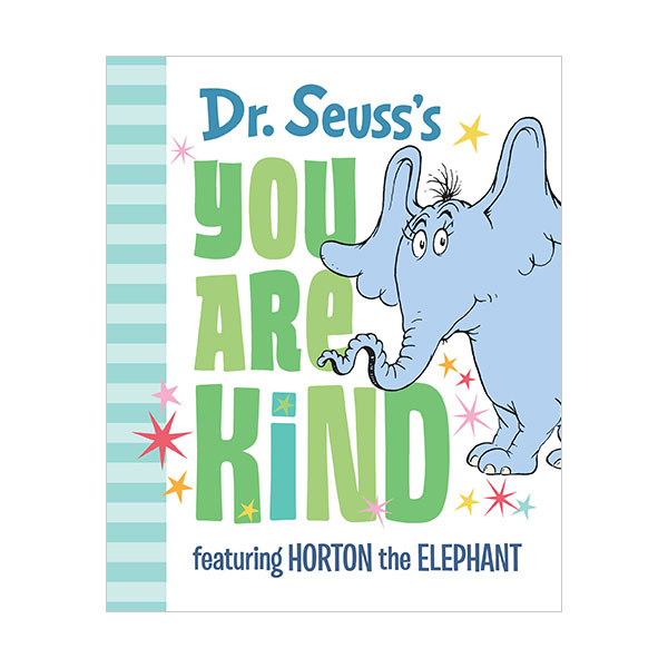 Dr. Seuss's You Are Kind : Featuring Horton the Elephant  (Hardcover)