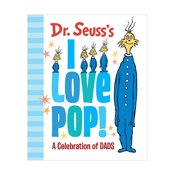 Dr. Seuss's I Love Pop! : A Celebration of Dads (Hardcover)