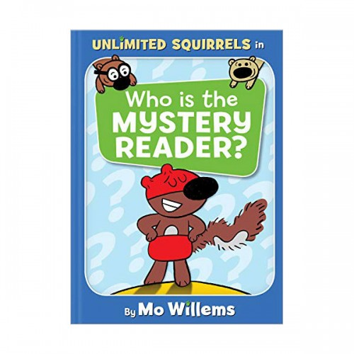 Mo Willems : Unlimited Squirrels : Who is the Mystery Reader? (Hardcover)