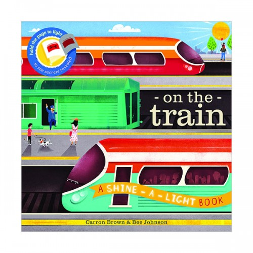 On the Train : A shine-a-light book (Paperback, 영국판)