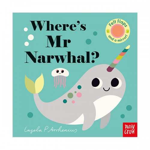 Where's Mr Narwhal? : Felt Flap Book (Board book, 영국판)