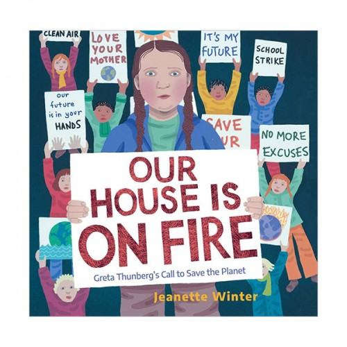 Our House Is on Fire : Greta Thunberg's Call to Save the Planet (Hardcover)
