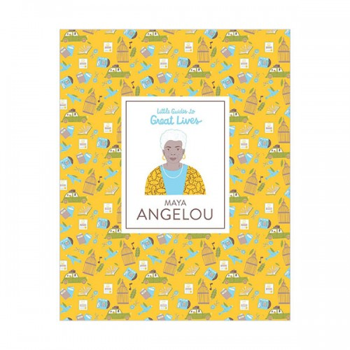 Little Guides to Great Lives : Maya Angelou (Hardcover, 영국판)