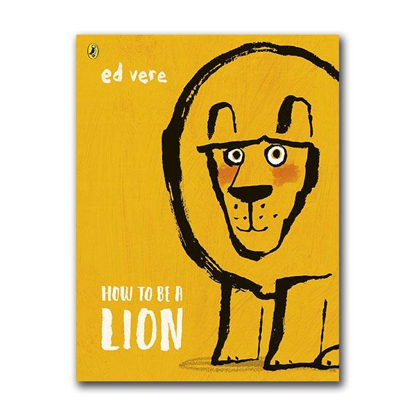 Ed Vere : How to be a Lion (Paperback, 영국판)