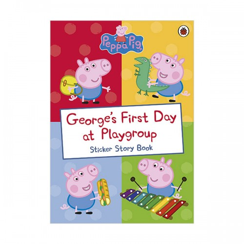 Peppa Pig : George's First Day at Playgroup Sticker Book (Paperback)