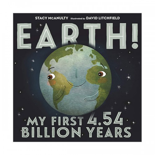 Our Universe : Earth! My First 4.54 Billion Years (Hardcover)