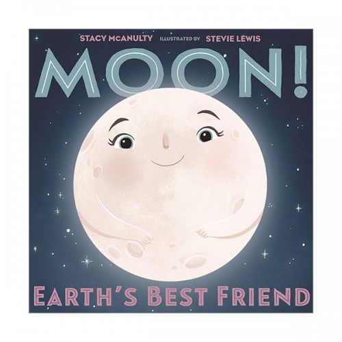 Our Universe : Moon! Earth's Best Friend (Hardcover)