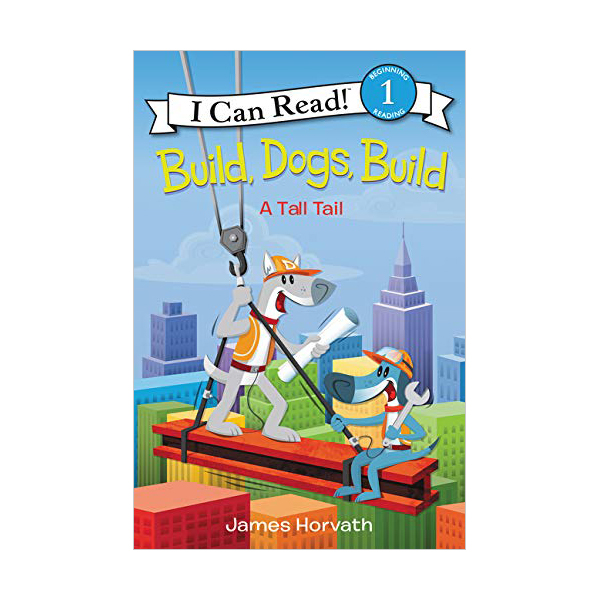 I Can Read 1 : Build, Dogs, Build : A Tall Tail (Paperback)