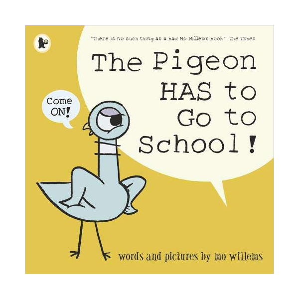 Mo Willems : The Pigeon HAS to Go to School! (Paperback, 영국판)