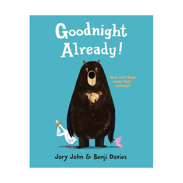 Goodnight Already! : 곰아, 자니? (Paperback)