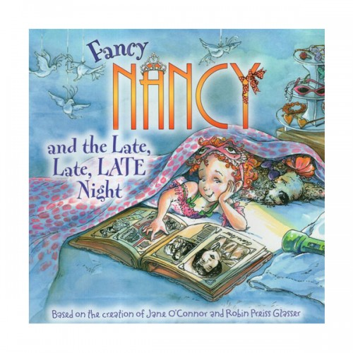 RL 2.6 : Fancy Nancy and the Late, Late, Late Night (Paperback)