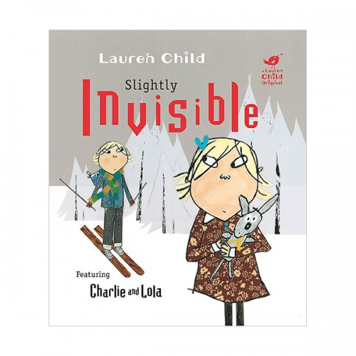Charlie and Lola : Slightly Invisible (Paperback, 영국판)
