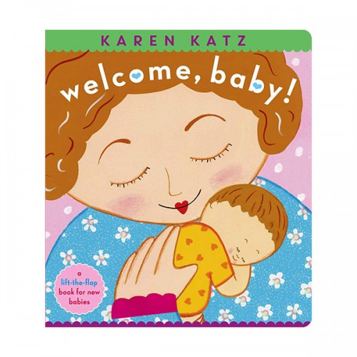 Karen Katz : Welcome, Baby! : A Lift-the-Flap Book (Board book)